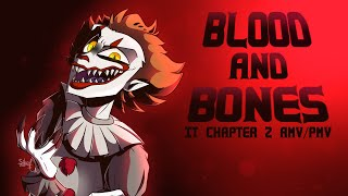 Blood and Bones | IT Chapter 2 AMV/PMV