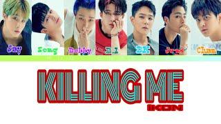 ikon killing me lyrics - मुफ्त ऑनलाइन वीडियो