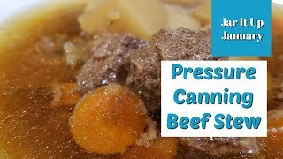 Pressure Canning Beef Stew  - Jar It Up January