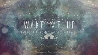 """Wake Me Up"" (feat. Fleurie) [Mellen Gi Remix] // Produced by Tommee Profitt"