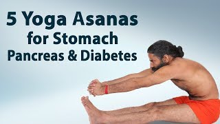 5 Yoga Asanas for Stomach, Pancreas & Diabetes | Swami Ramdev