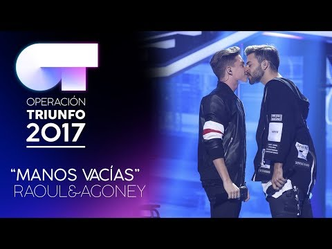 MANOS VACÍAS - Raoul y Agoney | Gala 7 | OT 2017