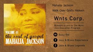 Mahalia Jackson - Walk Over God