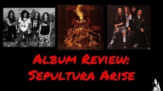ALBUM REVIEW: SEPULTURA ARISE | Julian Gonzalez