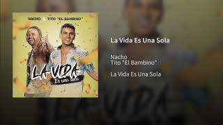 *Nacho, Tito El Bambino   La Vida Es Una Sola (Audio)*