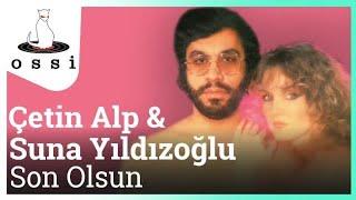Çetin Alp & Suna Yıldızoğlu / Son Olsun