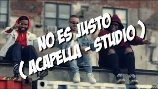 J. Balvin Ft. Zion  Lennox - No Es Justo ( Acapella Studio )