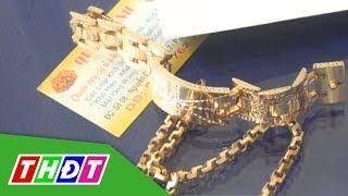 Cảnh báo thủ đoạn dùng vàng giả để lừa đảo tại các vùng nông thôn   THDT