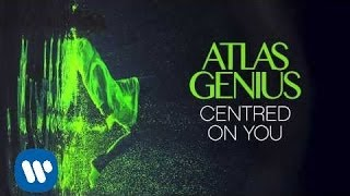 """Video thumbnail of """"Atlas Genius - Centred On You [Official Audio]"""""""