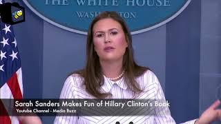 Sarah Sanders Makes Fun of Hillary Clinton