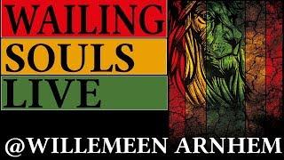 WAILING SOULS LIVE AT WILLEMEEN ARNHEM THE NETHERLANDS