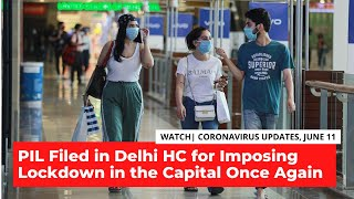 PIL in Delhi HC for Imposing lockdown in the Capital Once Again | COVID-19 Updates