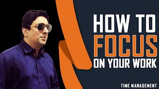 How to focus on a task   How to do time management?