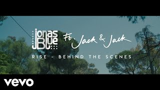 Jonas Blue   Rise (Behind The Scenes) Ft. Jack & Jack