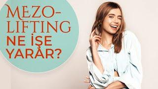 Mezolifting uygulamasının cilde faydaları neler