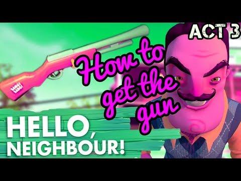 Hello Neighbor - How to get the Gun (ACT 3)