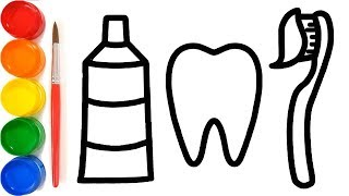 Coloring and Drawing Tooth, Toothpaste, Brush for kids