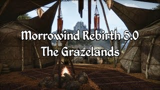 Morrowind Rebirth 5 - The Grazelands Overview