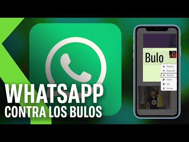WHATSAPP LIMITA el REENVÍO de MENSAJES a un solo chat para luchar contra LOS BULOS Y FAKE NEWS