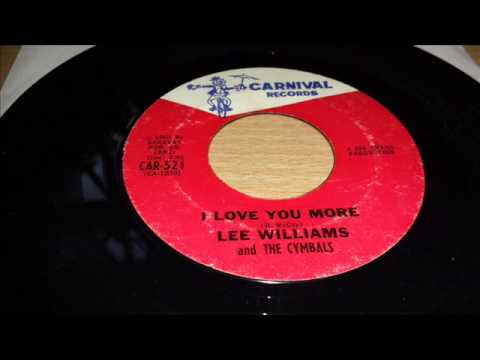 I Love You More (1966) (Song) by Lee Williams & the Cymbals