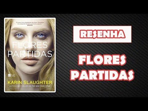 [RESENHA] - FLORES PARTIDAS - KARIN SLAUGHTER