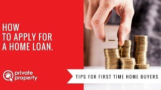 How to apply for a home loan.