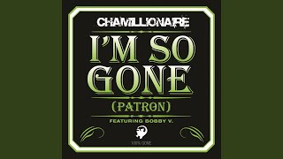 I'm So Gone (Patron)