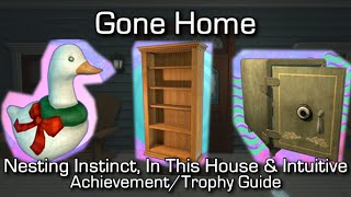 Gone Home - Nesting Instinct, This Old House & Intuitive Achievement/Trophy Guide