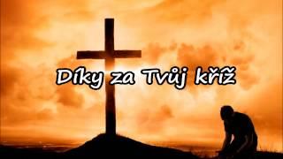 Díky za Tvůj kříž - křesťanské písně