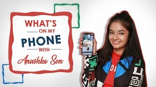 What's On My Phone With Anushka Sen   Phone Secrets Revealed   Exclusive