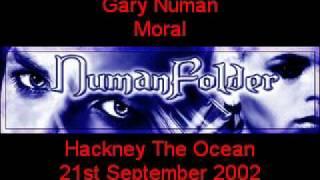 Gary Numan - Moral [Hackney The Ocean 21st Sept 2002]