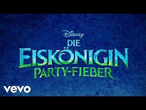 """Wir machen den Tag zum schönsten Tag (Aus """"Die Eiskönigin - Party-Fieber"""")"""
