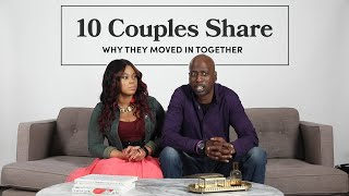 10 Couples Share Why They Moved In Together