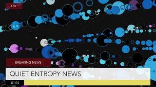 Video Quiet Entropy - All Good
