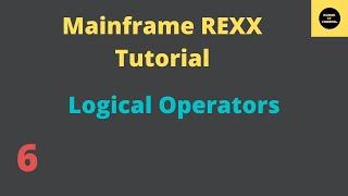Logical Operators in REXX - Mainframe REXX Tutorial - Part 6
