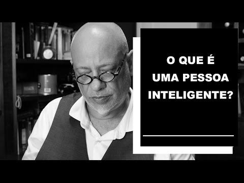 O que e? uma pessoa inteligente? - Luiz Felipe Pondé