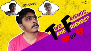 Two friends, True friends? | #tftf | Hari Baskar | Naresh | ft. Tinder