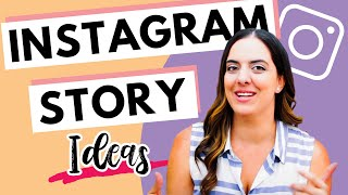 Instagram Story Ideas For When You Don't Know What To Post!