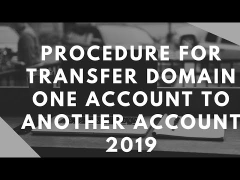 procedure for transfer domain one account to another account 2019