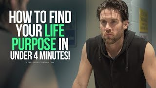 Find Your Life Purpose In Under 4 Minutes - MUST LISTEN Motivational Speech