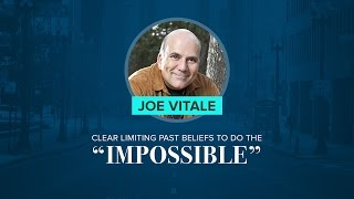 """How To Clear Limiting Past Beliefs To Do The """"Impossible"""" 