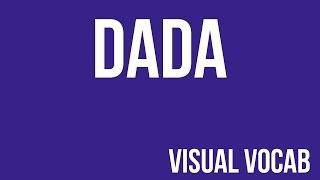 Dada defined - From Goodbye-Art Academy