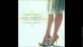 Julie Roberts - All I Want Is You