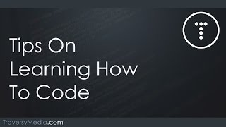 Tips On Learning How To Code