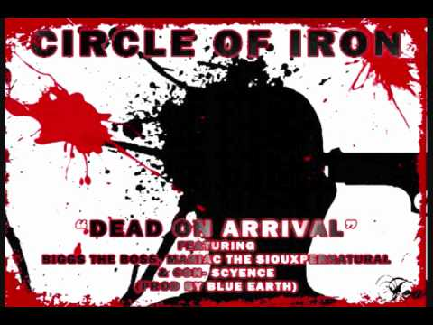 "CIRCLE OF IRON -""Dead On Arrival"" (prod. by Blue Earth)"