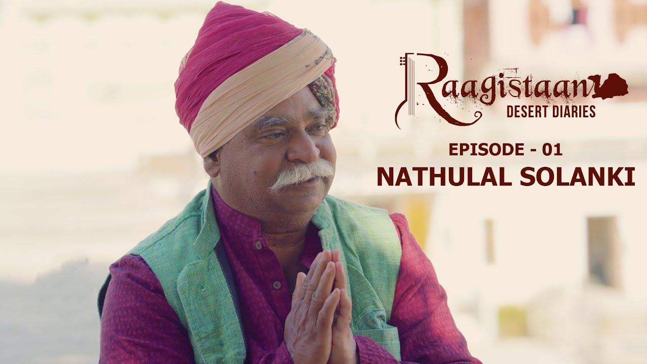 Nathulal Solanki | Episode 01 | Raagistaan Desert Diaries