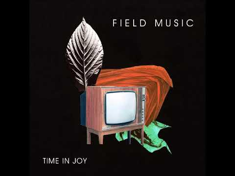 Field Music - Time In Joy (2018)
