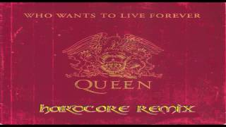Queen - Who wants to live forever (Hardcore remix)