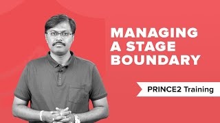 Managing stage boundary in PRINCE2® | PRINCE2® Processes | PRINCE2® Training | PRINCE2® Tutorial