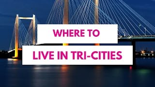 Where to live in Tri-Cities - Relocating to Tri-Cities